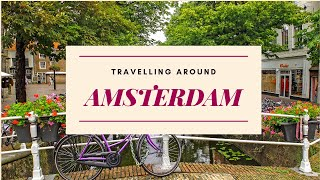 Trip to Amsterdam   Amsterdam diaries   virtual tour to Amsterdam