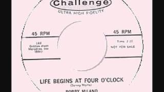 Bobby Milano - Life Begin At 4 O'Clock.