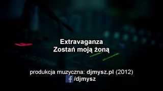 Extravaganza - Zostań moją żoną [djmysz.pl]