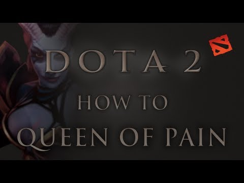 How to Queen of Pain Guide