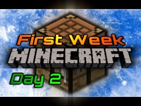 First Week of Minecraft: Day 2