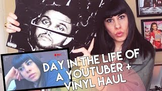 Day In the Life of a YouTuber + Vinyl Haul! (Vlog)
