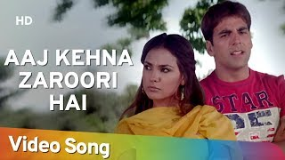 download lagu Aaj Kehna Zaroori Hai  Andaaz Songs  Akshay gratis
