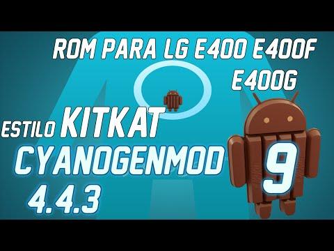 ROM LG E400 E400F E400G   Estilo Kitkat   Cyanogenmod 9