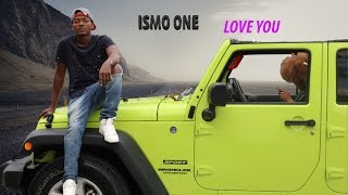 Ismo One - Love You (Clip Officiel)