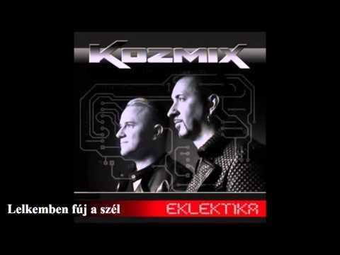 Kozmix - Lelkemben Fúj A Szél