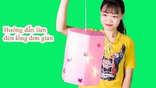 Hướng dẫn làm đồ chơi đèn lồng tết trung thu cực đẹp và rất dễ làm của chị Hà Sam