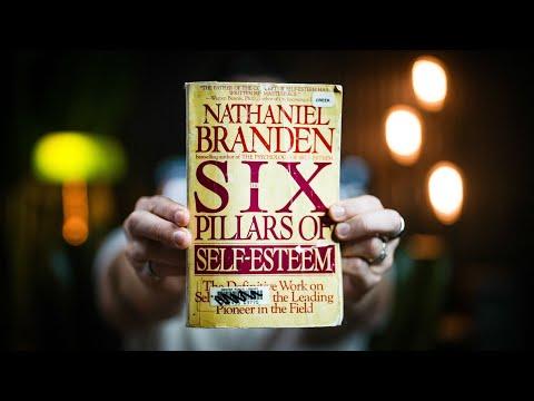 10 Best Ideas | THE SIX PILLARS OF SELF-ESTEEM | Nathaniel Branden | Book Summary