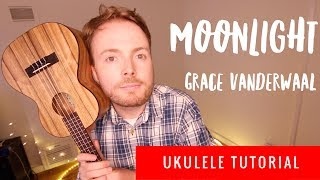 MOONLIGHT - GRACE VANDERWAAL (EASY UKULELE TUTORIAL!)
