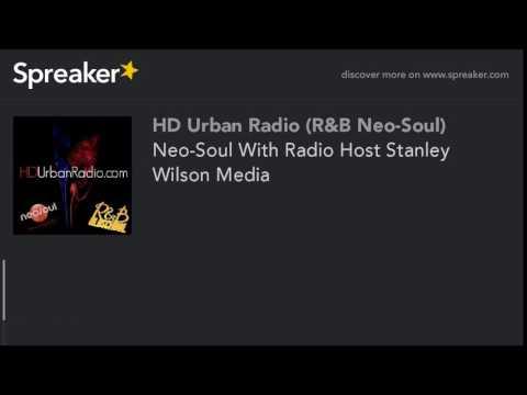 Neo-Soul With Radio Host Stanley Wilson Media