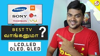 TV Buying Guide - 2019 | Size | LCD vs LED vs OLED | HD Ready , Full HD , 4K | Smart TV | Tamil Tech