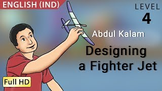 Abdul Kalam, Designing a Fighter Jet: Learn English - Story for Children