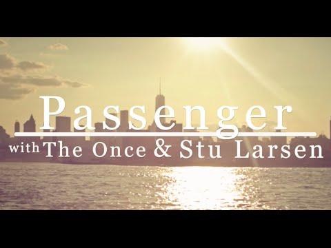 The Only Living Boy In New York - Passenger, The Once & Stu Larsen