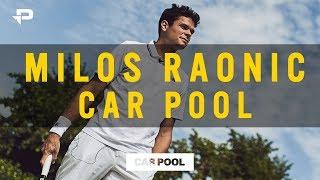 Who's Raonic's Hero?! | Milos Raonic Carpool Interview