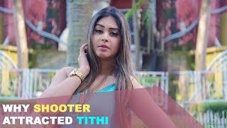 Why Shooter attracted Tithi | Kabir Tithi | Samrat | Shakib Khan | Shooter
