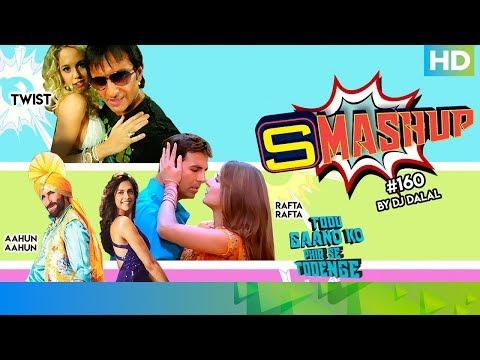 Smashup #160 | DJ Dalal 2019 | Twist, Aahun Aahun, Main Nagin Nagin, Kambakkht Ishq & Rafta Rafta