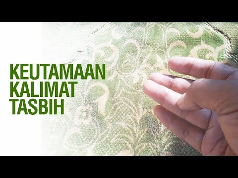 """Keutamaan Kalimat Tasbih"" - Ustadz Ahmad Zainuddin Al-Banjary"