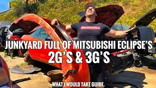JUNKYARD FULL OF MITSUBISHI ECLIPSE'S 2G's and 3G's!!!   #SaveTheEclipse