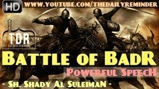 The Battle Of Badr? Powerful Speech ? Sheikh Shady AlSuleiman ? The Daily Reminder
