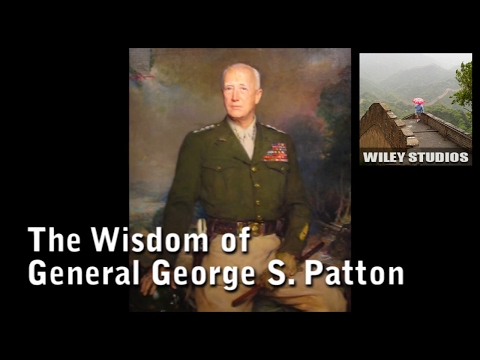 The Wisdom of George S. Patton