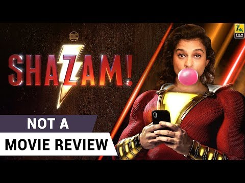Shazam! | Not A Movie Review | Zachary Levi | David F. Sandberg | Sucharita Tyagi