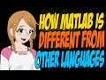 How Matlab is Different from Other Languages