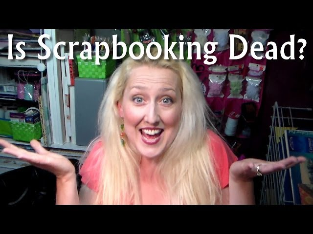 Is Scrapbooking Dead? {What do YOU think?)