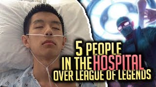 5 People Sent To The HOSPITAL Over League of Legends