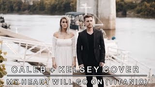 Download Lagu My Heart Will Go On (Titanic Theme Song) - Celine Dion | Caleb + Kelsey Cover Gratis STAFABAND