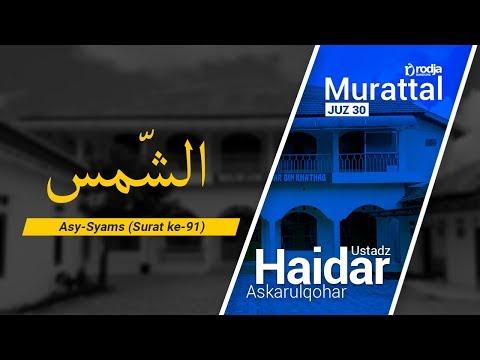 Murattal Al-Qur'an: 091. Surat As Syams (Ustadz Haidar Askarulqohar)
