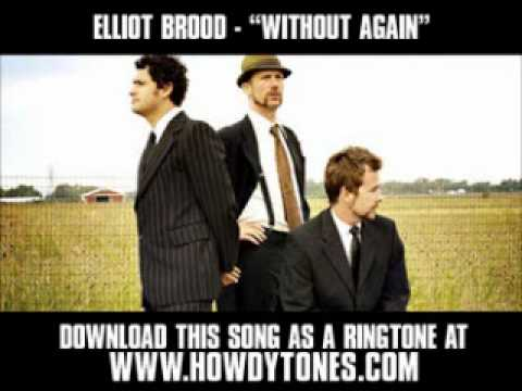 Elliott Brood - Without Again