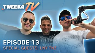Tweeka TV - Episode 13 (Special Guest: LNY TNZ)
