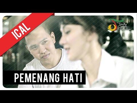 Ical - Pemenang Hati | Official Video Clip