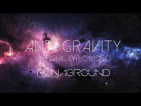 Anti-Gravity - RUNAGROUND - Official Lyrics & Audio