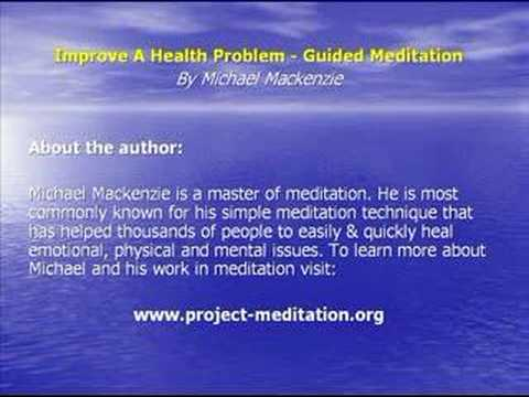 Guided Meditation - Improve A Health Problem