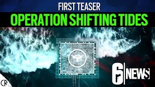 Operation Shifting Tides - First Teaser - 6News - Tom Clancy's Rainbow Six Siege