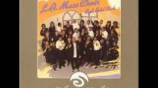 LA Mass Choir - Thats When You Bless Me