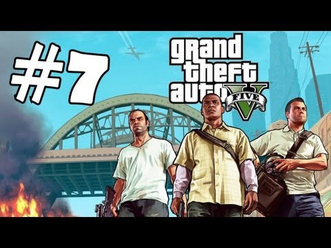 Grand Theft Auto 5 Part 7 Walkthrough Gameplay GTA 5 Lets Play Playthrough [HD]  XBOX 360