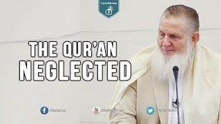 The Qur'an Neglected – Yusuf Estes