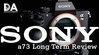 Sony a73 (a7iii):  Dustin's Long Term Review | 4K