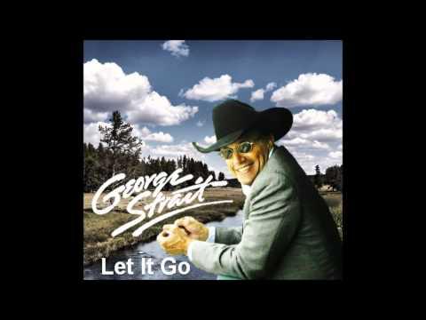 George Strait - Let It Go