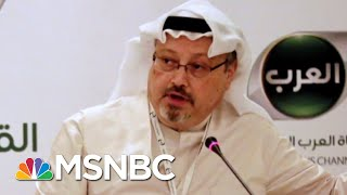 Search For A Missing Saudi Journalist Continues | MTP Daily | MSNBC
