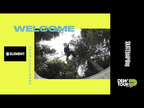 Team Challenge Welcome Element Skateboards Dew Tour Long Beach 2017