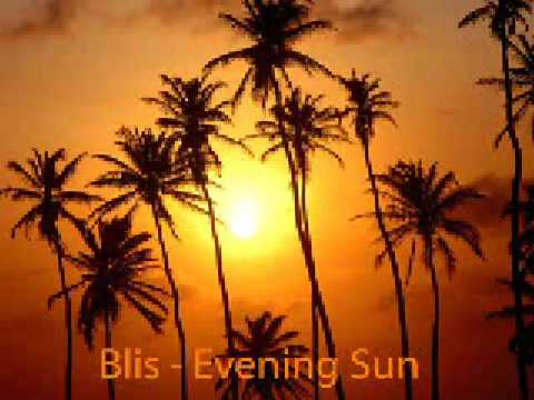 Bliss - Evening Sun Video