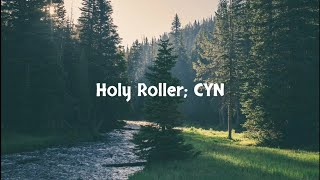 Holy Roller - CYN (Lyrics / Letra)