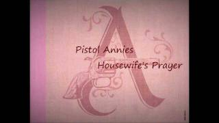 Watch Pistol Annies Housewifes Prayer video