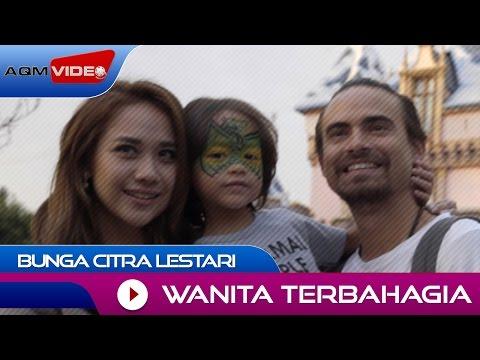 Bunga Citra Lestari - Wanita Terbahagia | Official Video