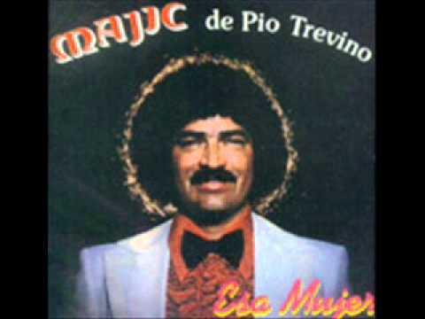 Pio Trevino - Esa Mujer.wmv