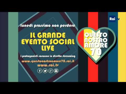 Questo nostro amore 70 – Il grande evento Social Live