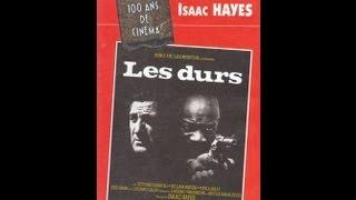 LES DURS (1/2) : LINO VENTURA - ISAAC HAYES